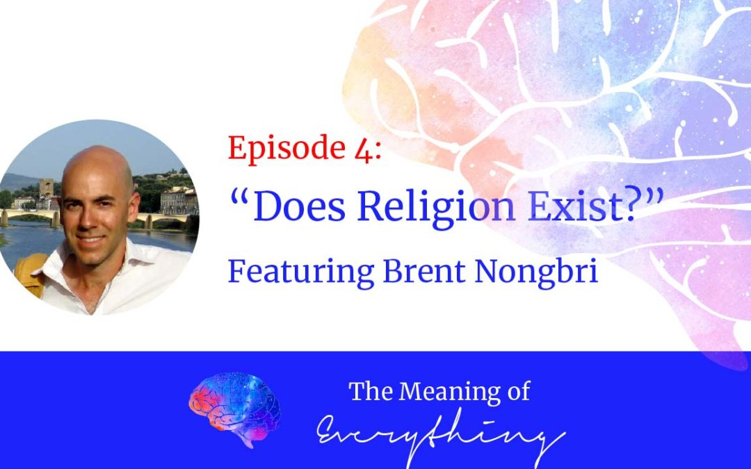 #4: Does Religion Even Exist? with Brent Nongbri