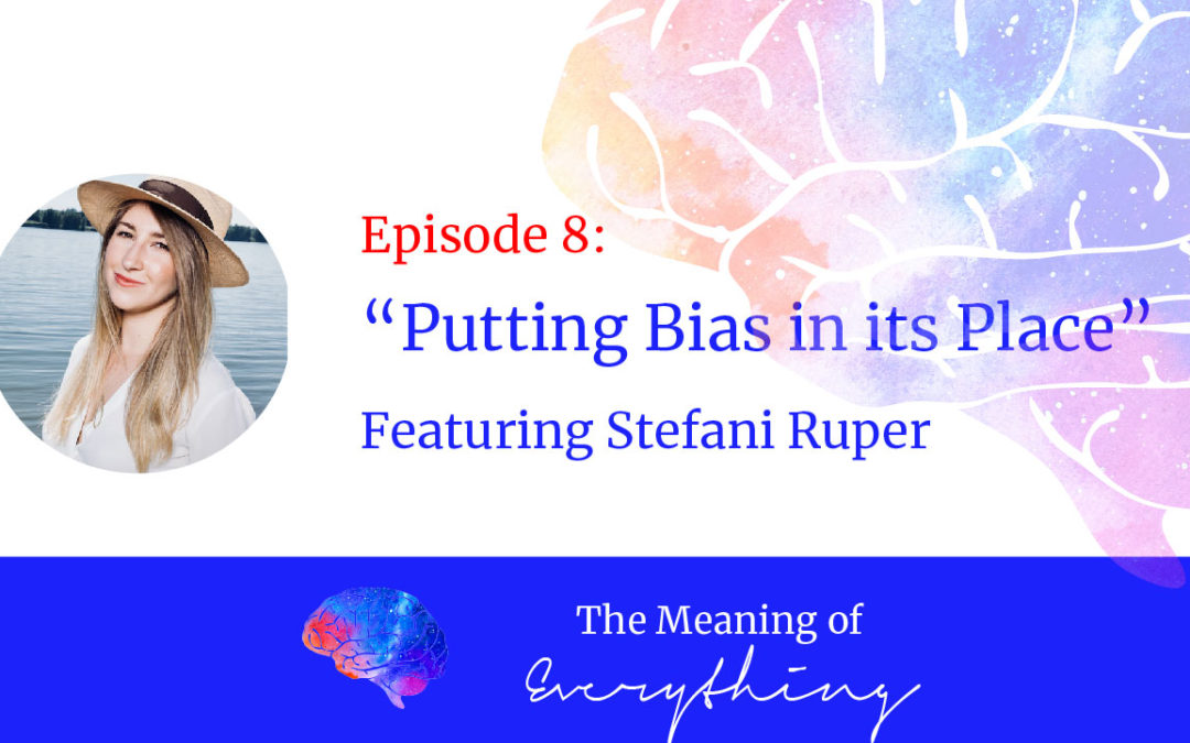 #8: Putting Bias in its Place with Steph Sasse