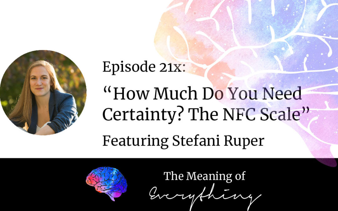 #21x: How Much do you Need Certainty? The NFC Scale