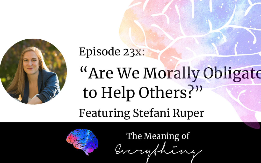 #23x: Are We Morally Obligated to Help Others?