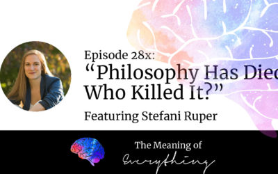 #28x: Philosophy Has Died: Who Killed It?