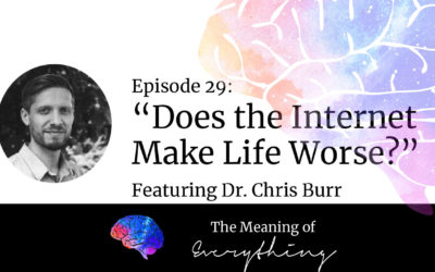 Does the Internet Make Life Worse? with Chris Burr