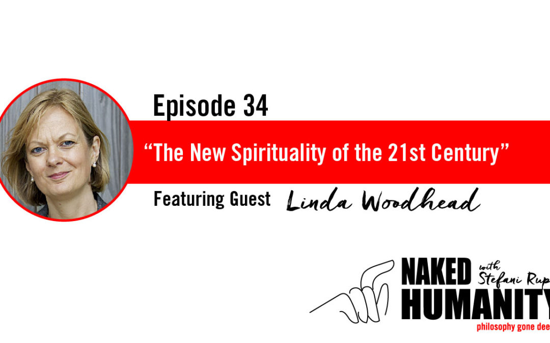 #34: The New Spirituality of the 21st Century with Linda Woodhead