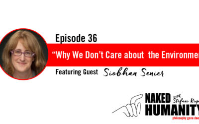 #36: Why We Don't Care about the Environment with Siobhan Senier