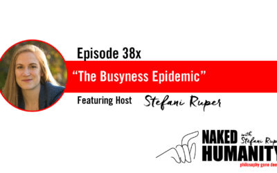 #38x: The Busyness Epidemic