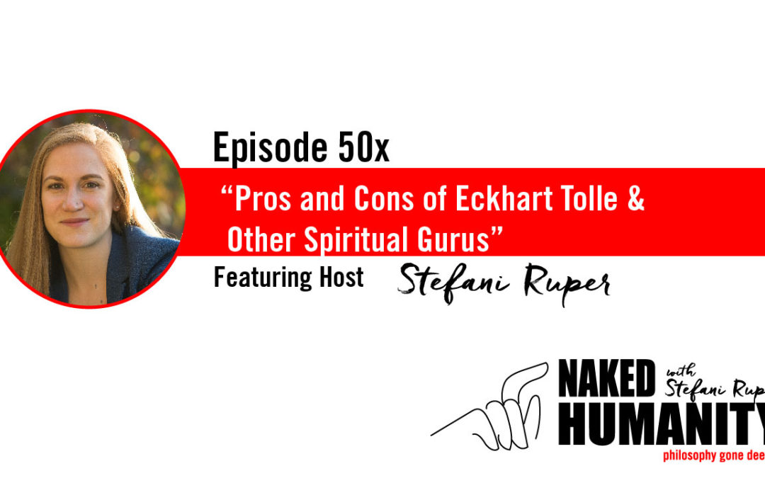 #50x: Pros and Cons of Eckhart Tolle & Other Spiritual Gurus