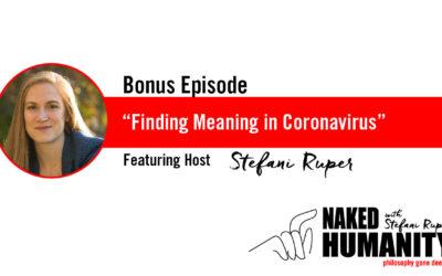Bonus Episode: Finding Meaning in Coronavirus